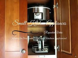 Requested Video Small Kitchen Appliances Organization Youtube