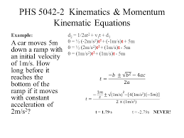 phs 5042 2 kinematics momentum kinematic equations example a car moves 5m down