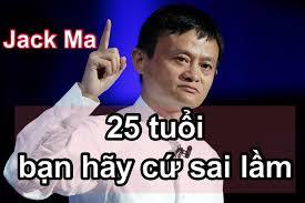 """Video Jack Ma (Mã vân) phát biển """"Tại sao bạn vẫn nghèo"""" và """"Nếu mới 25 tuổi, bạn hãy cứ sai lầm đi"""""""