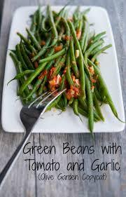 Olive Garden Kitchen Green Beans With Tomato And Garlic Olive Garden Copycat