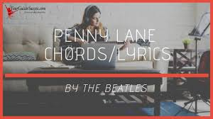 Penny Lane Chords By The Beatles   Your Guitar Success