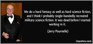 we do a hard fantasy as well as hard science fiction and i think we do a hard fantasy as well as hard science fiction and i think i