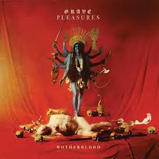 <b>Grave Pleasures</b> - <b>Motherblood</b> - Velona Records