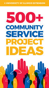 500 Community Service Project Ideas Great List For School Or 4 H