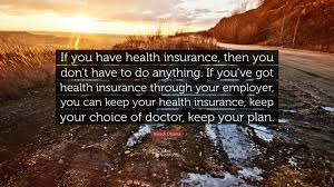 barack quote if you have health insurance then you don t