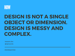 Design Quotes Simple 48 Quotes About Design Creativity Words Of Wisdom From HOW Design