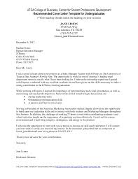 cover letter template for undergraduate students utsa college of business center for student professional development recommended cover letter