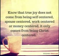 Christian Quotes On Joy Best Of Christian Quotes Know That True Joy Does Not Come From Being Self
