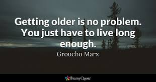 Quotes About Aging Gorgeous Getting Older Quotes BrainyQuote