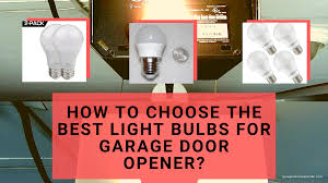 Best Garage Lights For Cold Weather 5 Best Light Bulbs For Garage Door Opener Best Garage Door