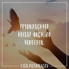 Freundschaft Heisst Auch Zu Vergeben Quotes Freundschaft Zitate
