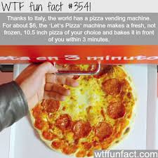 Italian Pizza Vending Machine Impressive The World First Pizza Vending Machine WTF Fun
