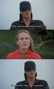 Princess Bride Quotes Interesting You Killed My Love The Princess Bride Movies And Such