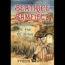 Beatrice Bamfield, Legend Of The Ol' Higue by Yvette Griffith |  9781643675688 | Booktopia