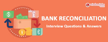 Bank Reconciliation Interview Questions Answers