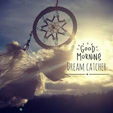 The Story Of Dream Catchers Good Morning Dreamcatcher Pictures Photos and Images for 99