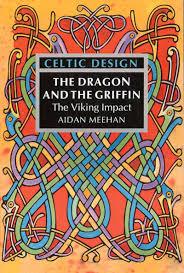 Aidan Meehan Celtic Design Series Celtic Design The Dragon And The Griffin Aidan Meehan
