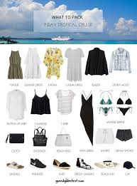 7 Day Cruise Packing List What To Pack 7 Day Tropical Cruise Go Globetrot