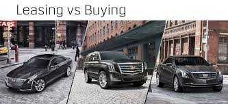 Car Buy Or Lease Buying Vs Leasing Buy Or Lease A Cadillac In Merrillville In