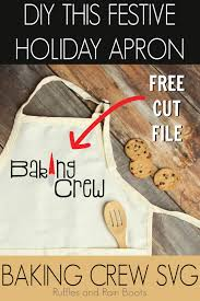 Free christmas svg cookie making crew this free svg cutting file contains … read more. about free svg christmas vibes only. Make An Adorable Apron For The Kids Using This Free Baking Crew Svg