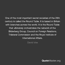 one of the most important secret societies of the 20th century is called the round table it is based in britain with branches across the world