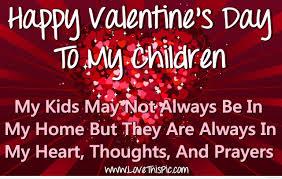 Happy Valentine's Day To My Children | Happy valentine day quotes, Best valentines  day quotes, Funny quotes for kids
