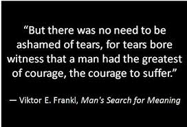 Man's Search For Meaning Quotes Delectable Pin By OmniSpirit On Tears Revered Pinterest Vulnerability