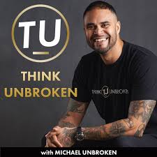 Think Unbroken with Michael Unbroken   CPTSD, TRAUMA and Mental Health Healing Podcast