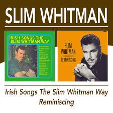 Irish Songs The Slim Whitman Way Reminiscing