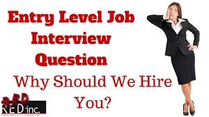 entry levle entry level job interview question why should we hire you youtube