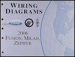 ford fusion mercury milan lincoln zephyr wiring diagram 2006 ford fusion mercury milan lincoln zephyr wiring diagram manual original