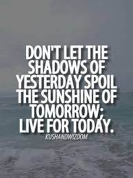 Live For Today Quotes Watch More Like Live For Today Quotes 100 QuotesNew 8