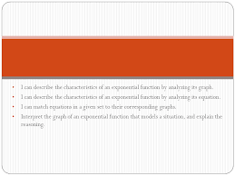 i can describe the characteristics of an exponential function by yzing its graph
