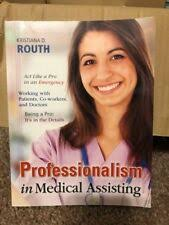 Professionalism in Medical Assisting by Kristiana Sue Routh (2013 ...