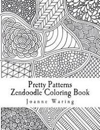 patterns to color.  Color Pretty Patterns Zendoodle Coloring Book 12 To  Color In To O