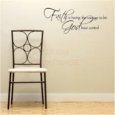 faith is having the courage to let have control religious vinyl wall decals quotes sayings