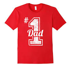 Number One Dad Shirt Funny Fathers Day Gift Quotes Sayings Bn