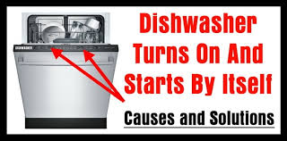 dishwasher turns on and starts by
