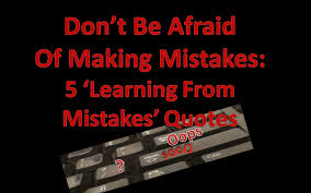 Learning From Mistakes Quotes Enchanting Don't Be Afraid Of Making Mistakes 48 Learning From Mistakes Quotes