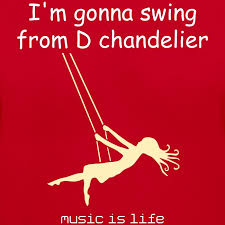 i m gonna swing from d chandelier