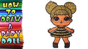 Lol Surprise How To Draw A Baby Dolls Queen Bee Learn To Draw