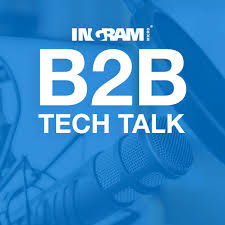 B2B Tech Talk with Ingram Micro