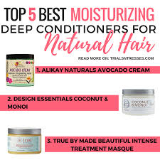 top 5 best moisturizing deep conditioners for natural hair
