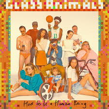 How To Be A Human Being by <b>Glass Animals</b> on Spotify