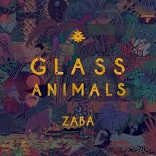 <b>Glass Animals</b> - <b>ZABA</b> Lyrics and Tracklist | Genius