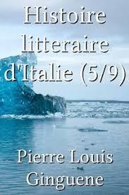 Histoire litteraire d'Italie (5/9) by <b>Pierre Louis Ginguene</b> (Paperback ...