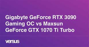Gigabyte <b>GeForce RTX</b> 3090 Gaming OC vs <b>Maxsun</b> GeForce GTX ...