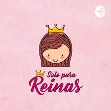 Solo Para Reinas 👑