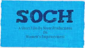 soch a short film on women s empowerment niyor productions soch a short film on women s empowerment niyor productions