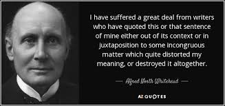 Alfred North Whitehead Quote I Have Suffered A Great Deal From Simple Quoted Meaning